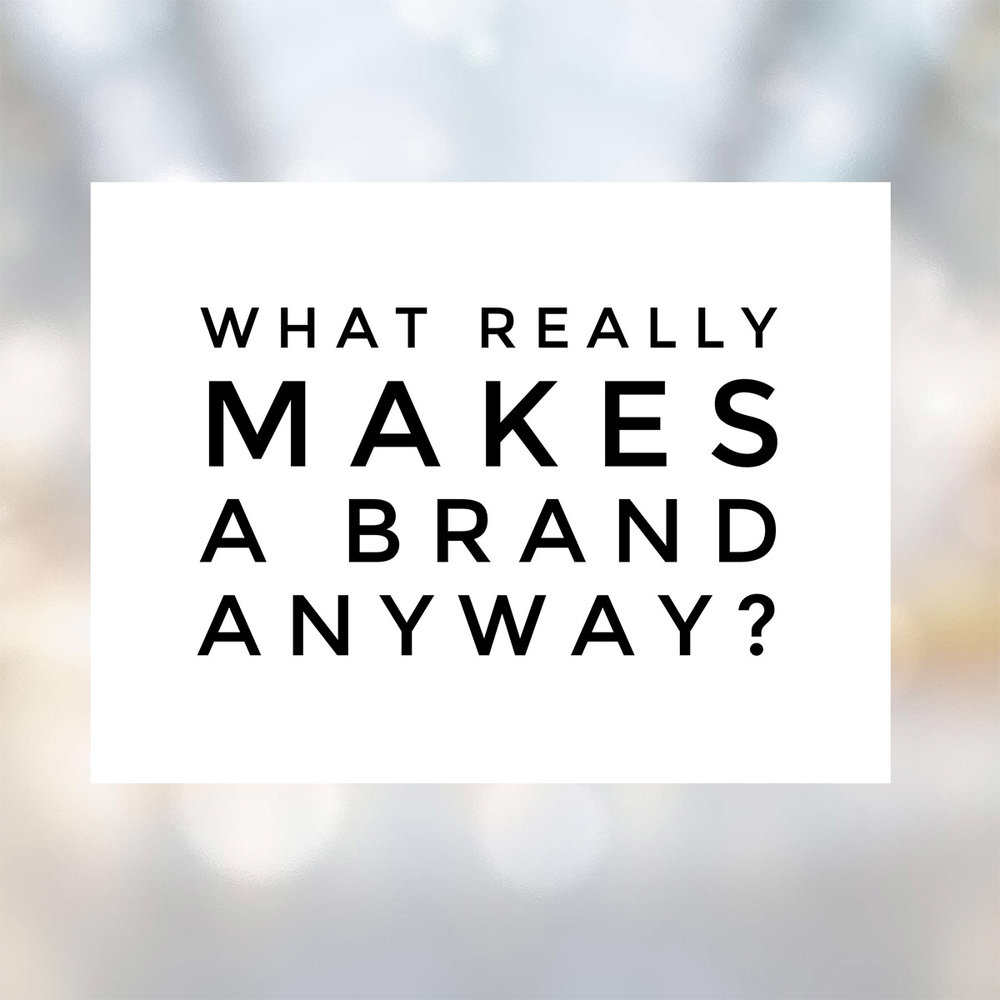 What really makes a brand anyway?