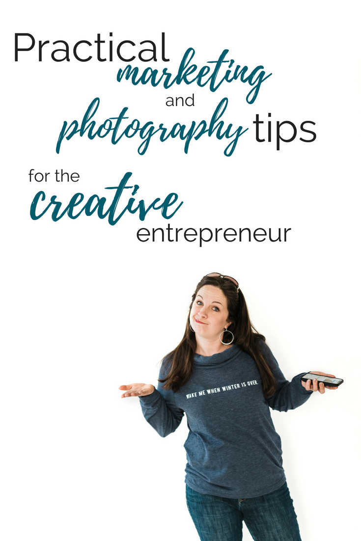 Practical Marketing and Photography Tips for the Creative Entrepreneur