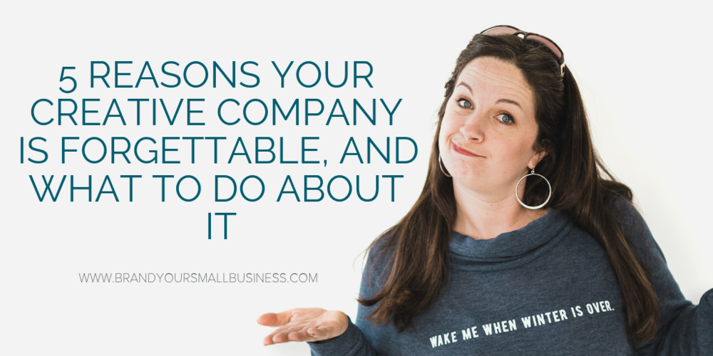 5 reasons company is forgettable-fb.png