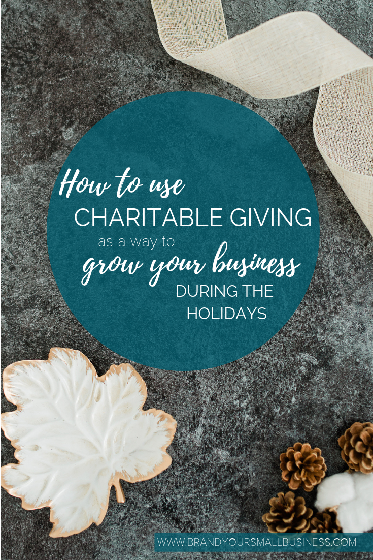 How to use Charitable giving to promote your business during the holidays. www.brandyoursmallbusiness.com - Business tips, Marketing tips, Holiday tips