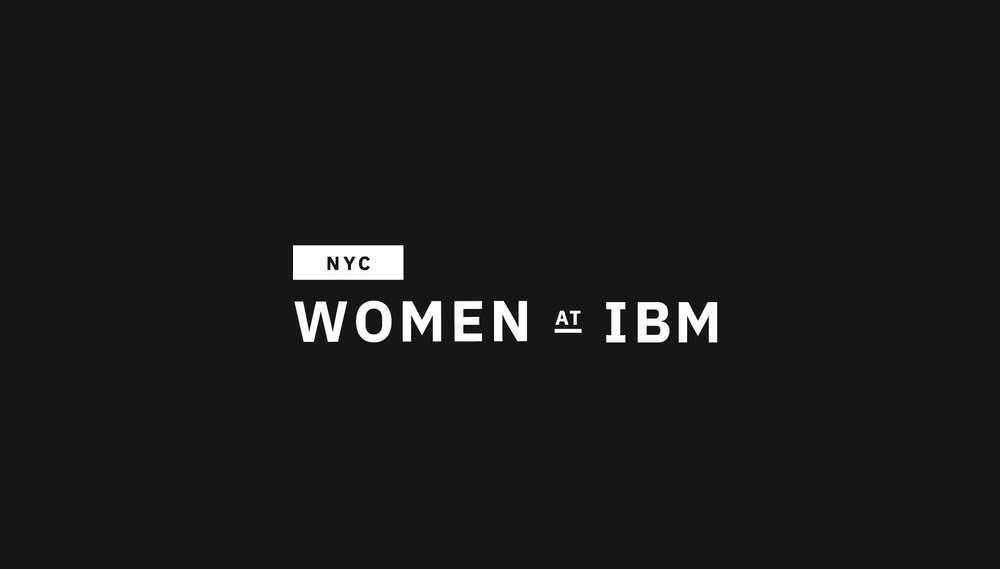 Women at IBM | NYC - Brand Experience Design & Messaging