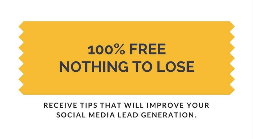 100% free nothing to lose. Receive tips that will improve your social media lead generation.