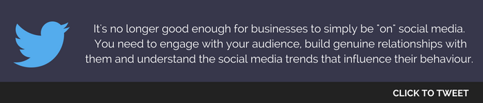 "It's no longer good enough for businesses to simply be ""on"" social media.  You need to engage with your audience, build genuine relationships with them and understand the social media trends that influence their behaviour.  .png"