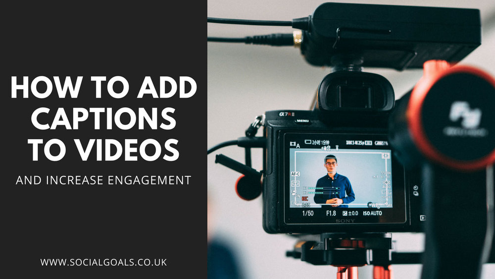 how to add captions to videos and increase engagement