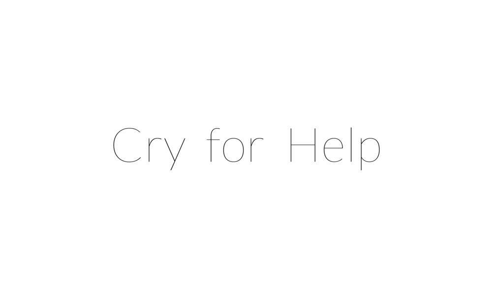 Cry for help for web.png