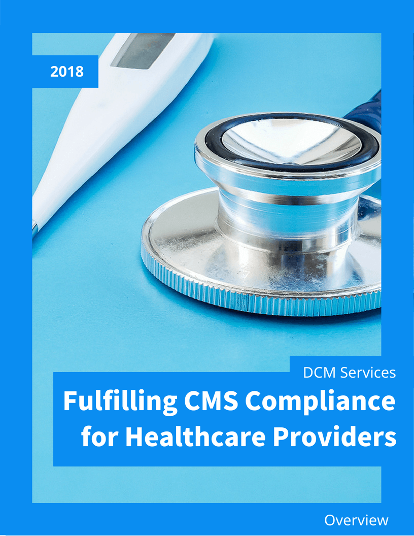 [White Paper]Fulfilling CMS Compliance for Healthcare Providers - Learn about the requirements for providers to be eligible for Medicare reimbursement Download now →