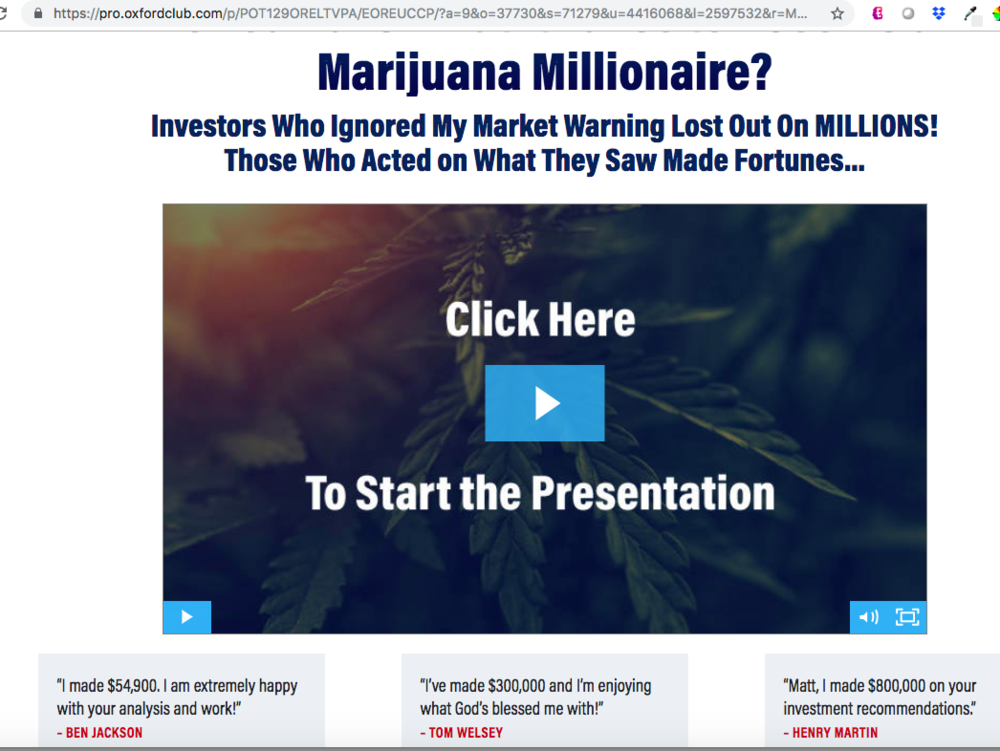 I guarantee at least one person will try to click this to see how they can become a marijuana millionaire.