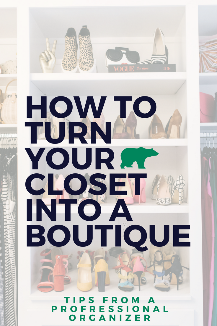Tips from a Professional Organizer on Turning Your Closet into a Boutique Experience