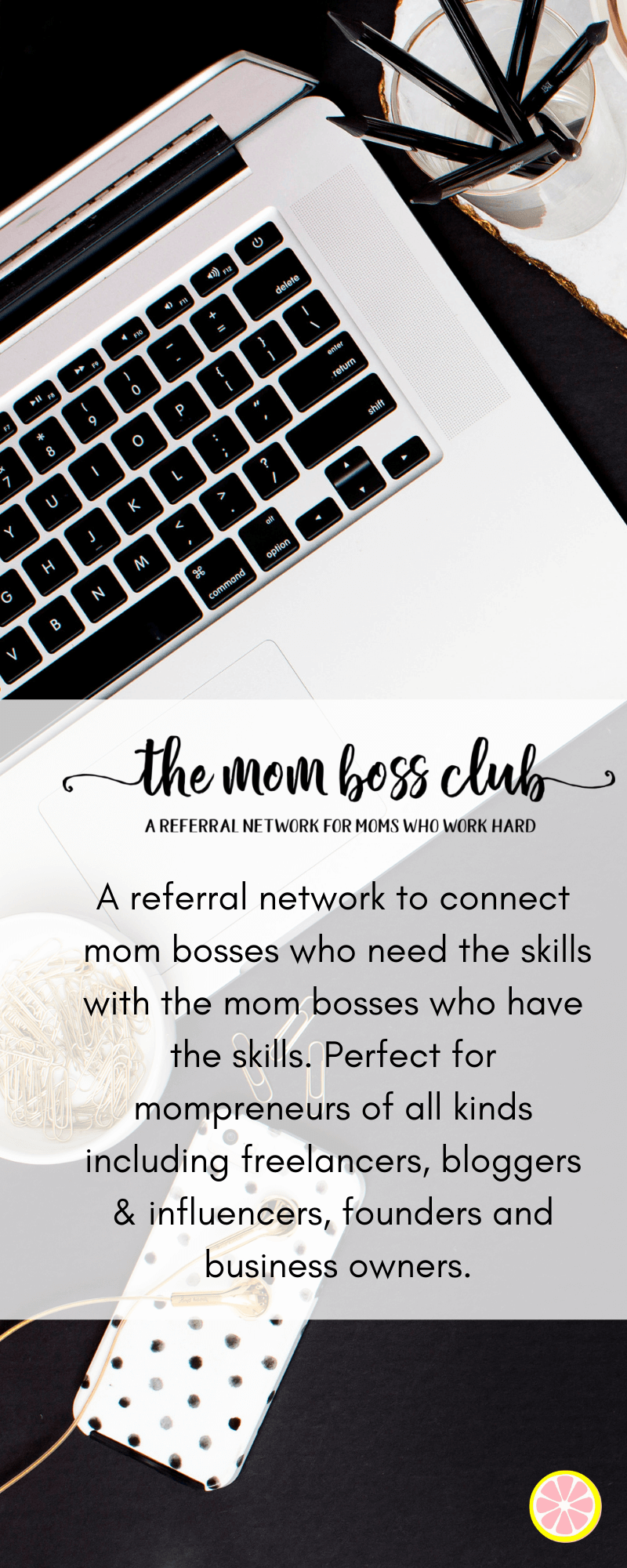 Find your tribe in the Mom Boss Referral Club on Facebook
