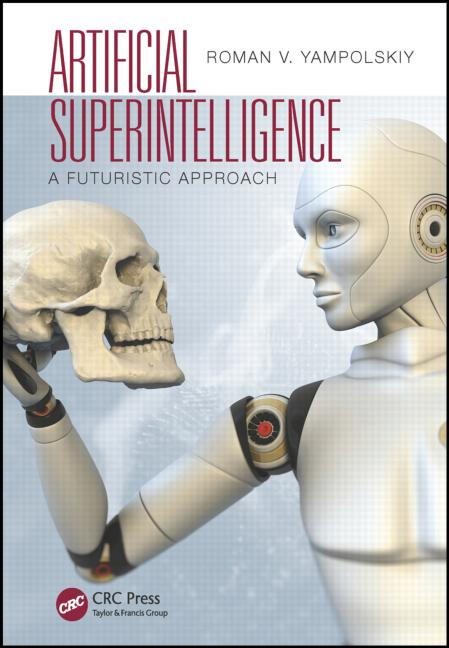 Roman Yampolskiy's 2015 book on the future of artificial intelligence and it's possible effects.
