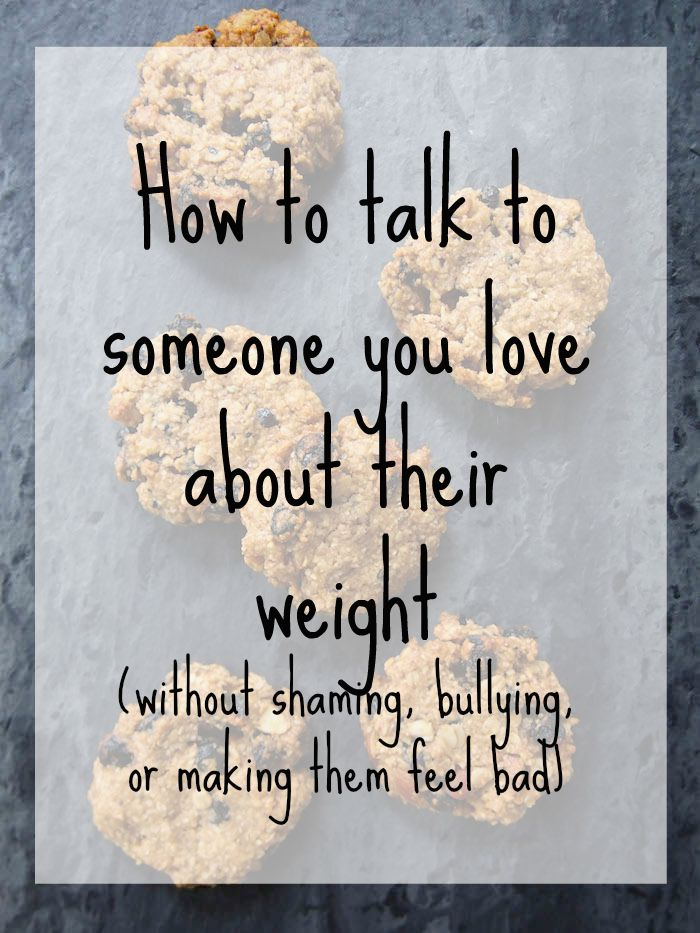 How to talk to someone about their weight without shaming