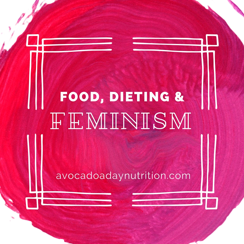 Food, Dieting & Feminism.