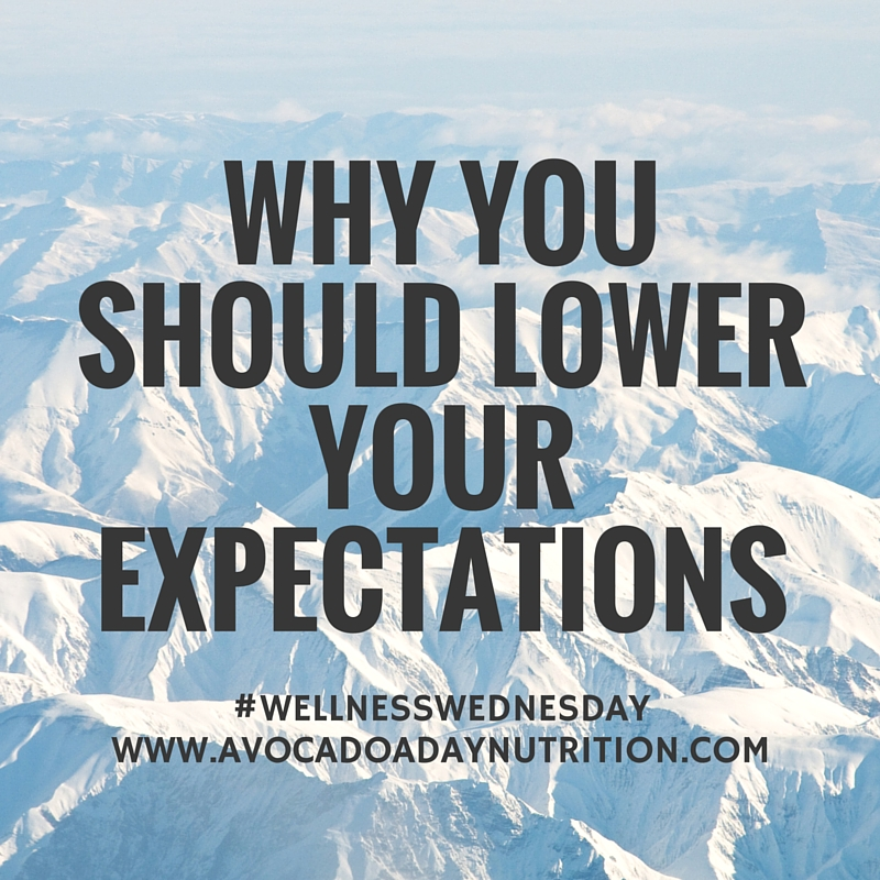 Why you should lower your expectations.
