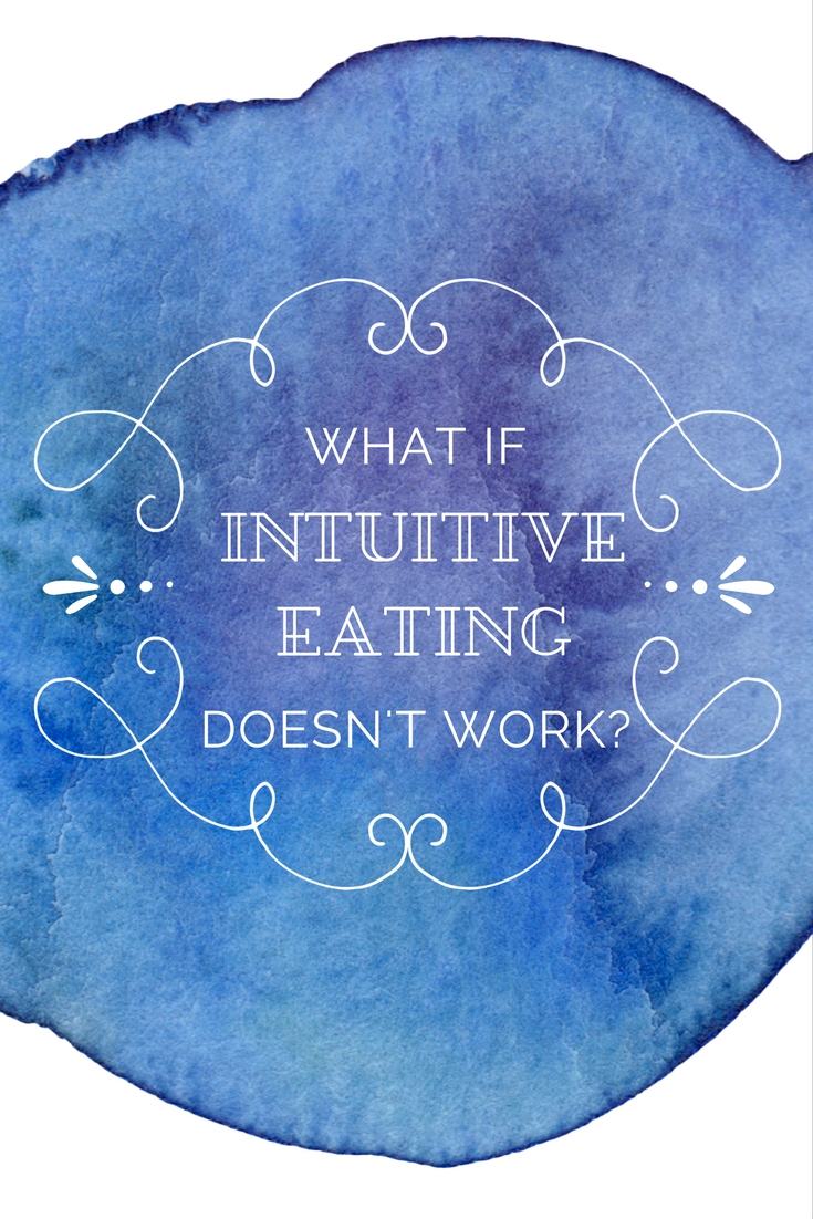 What if intuitive eating doesn't work