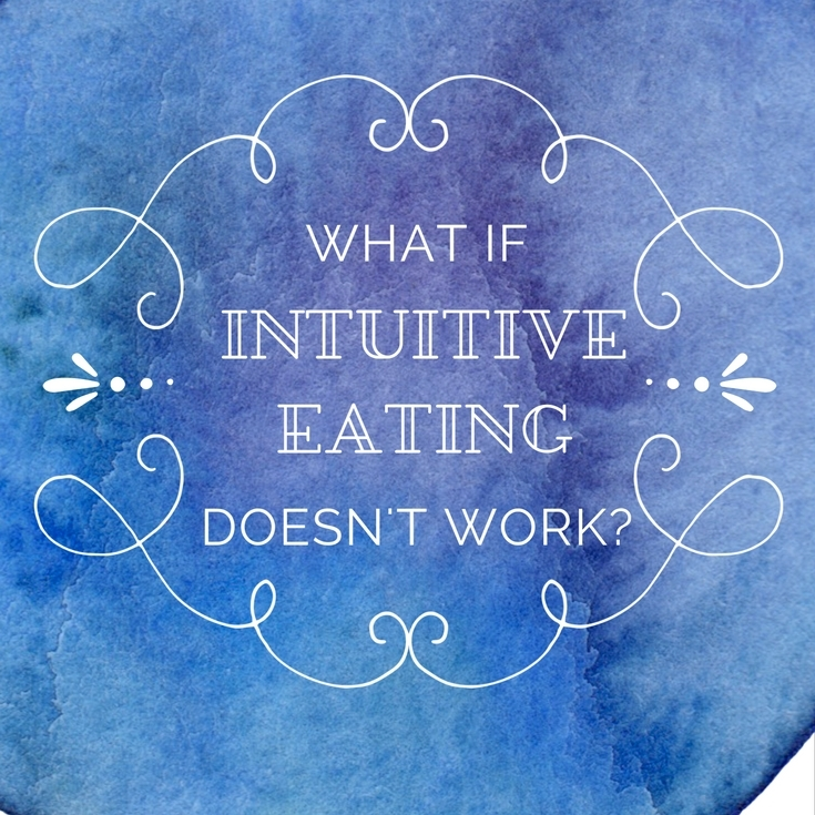 What If Intuitive Eating Doesn't Work?