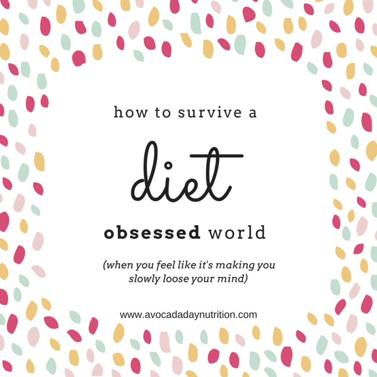 How to Survive in a Diet Obsessed World