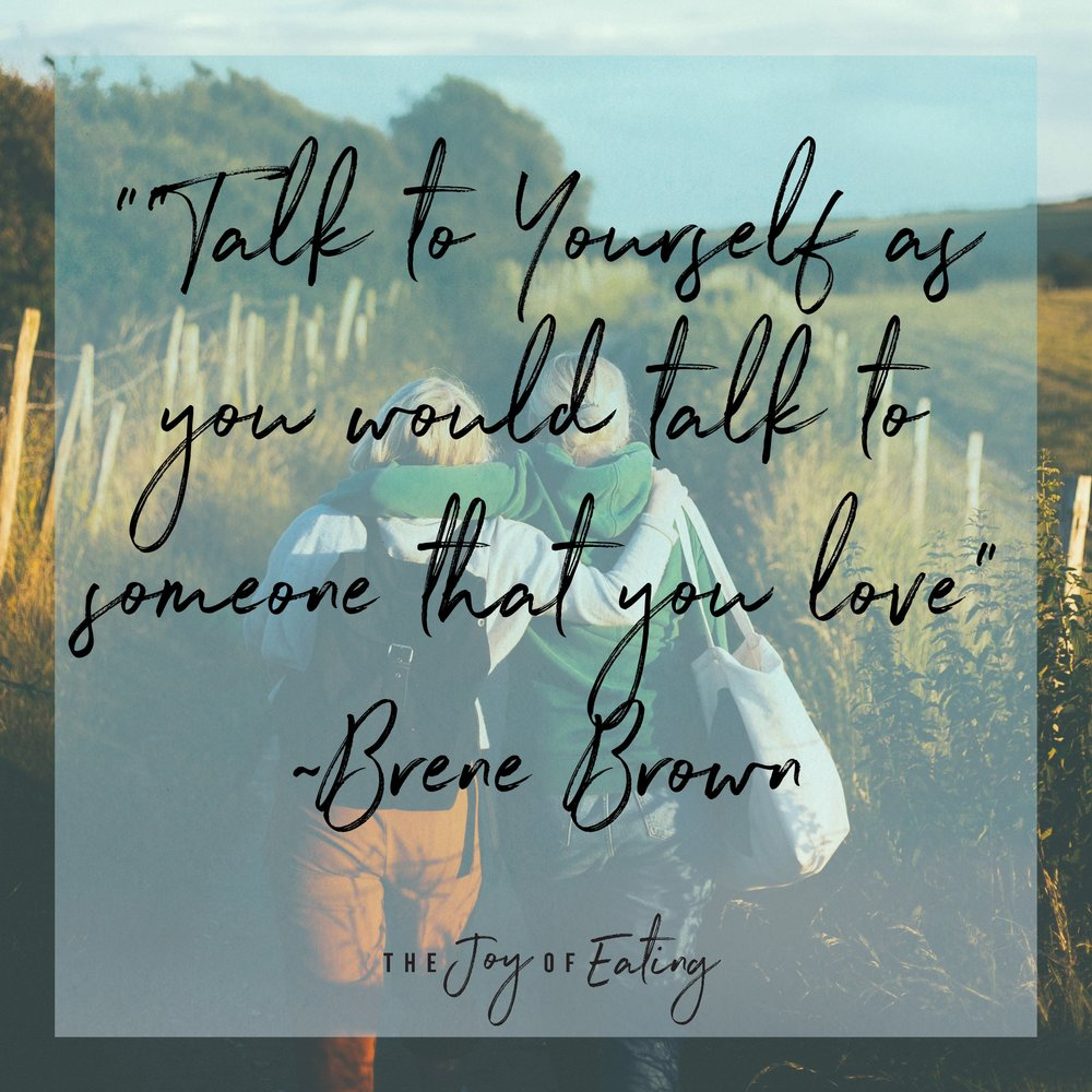 talk to yourself as you would talk to someone that you love.jpg