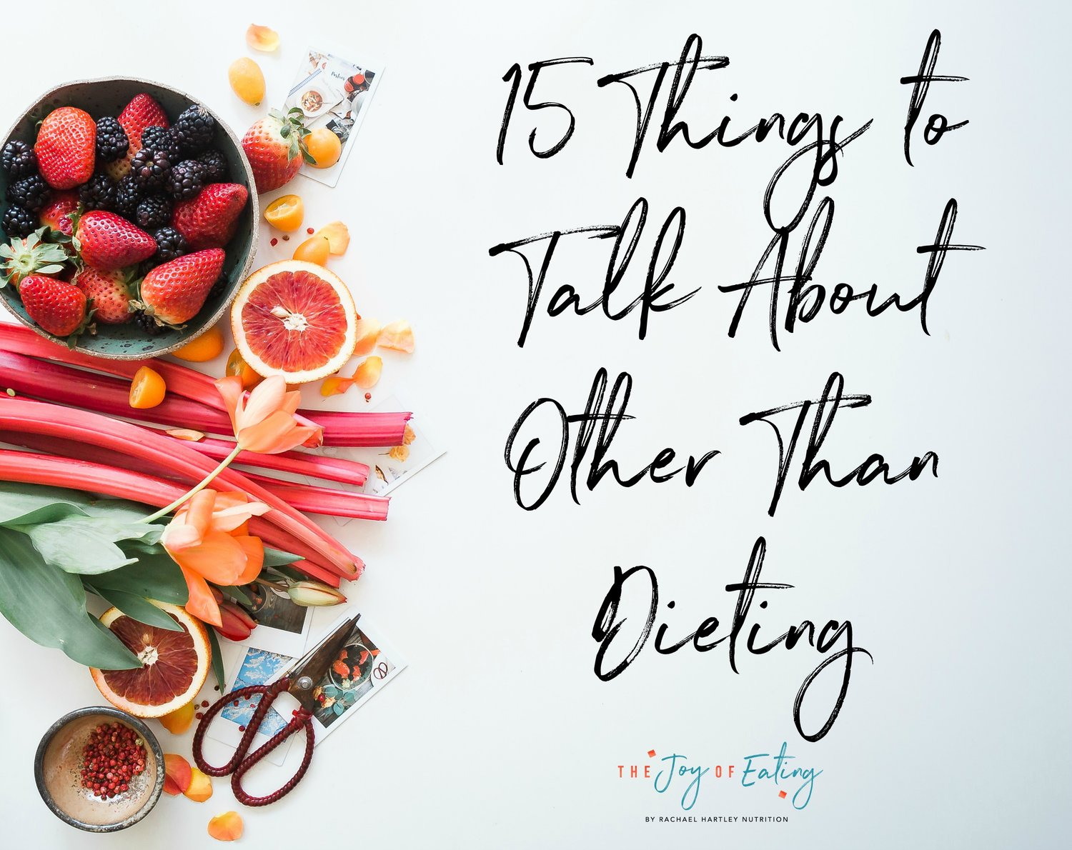 15 Things to Talk About Other Than Dieting