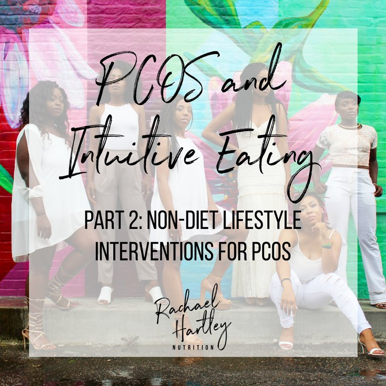 PCOS and Intuitive Eating Part 2: Non-Diet Lifestyle Interventions