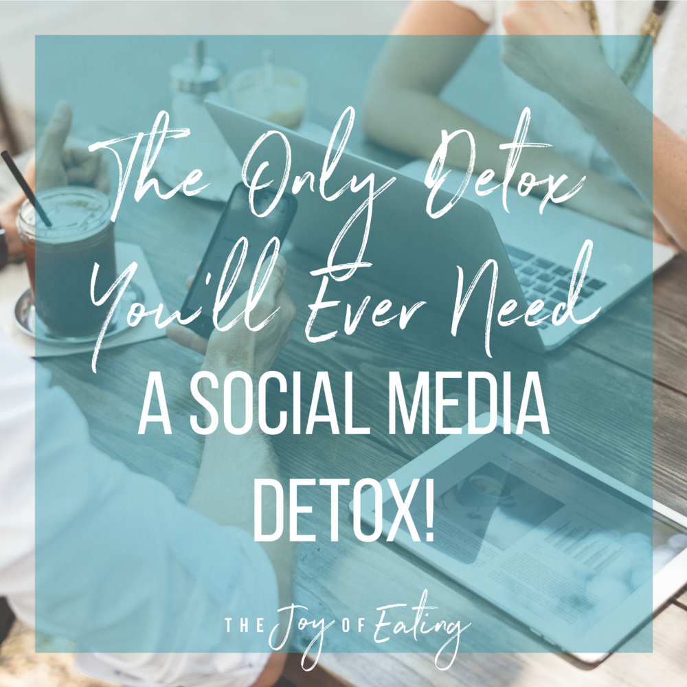 The Only Detox You'll Ever Need...A Social Media Detox!