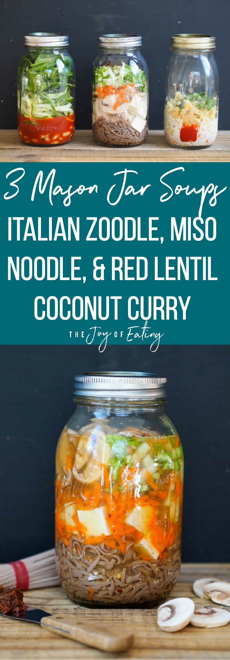 Perfect for lunch, make these three mason jar soup to pack for the office! Just add hot water! Try Italian zoodle in a tomato broth, buckwheat tofu noodle miso and red curry coconut lentil! #lunch #healthy #easyrecipe #zoodle #vegetarian #vegan #glutenfree