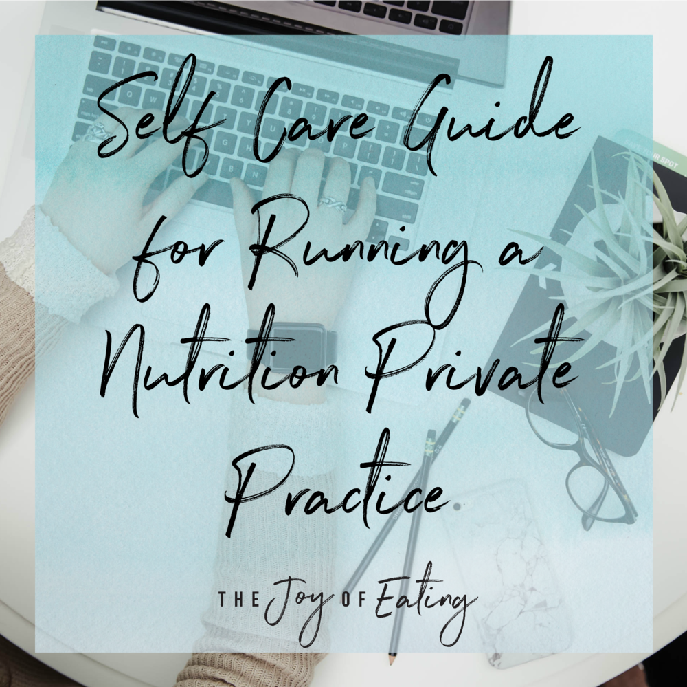 Learn how to take care of yourself as a dietitian entrepreneur! #selfcare #dietitan #RD #RDchat