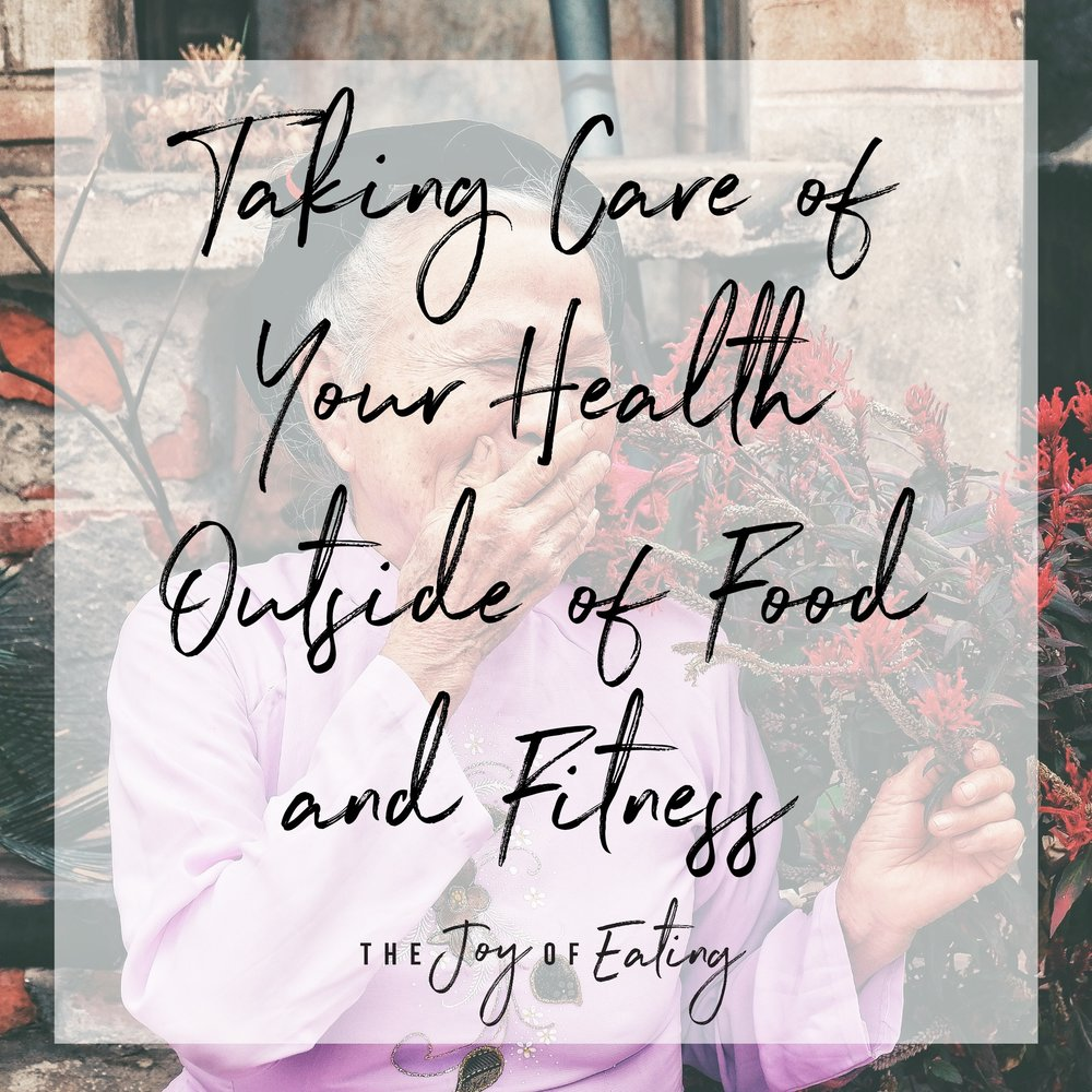 8 Ways to Take Care of Your Health Outside of Diet and Exercise #intuitiveeating #mentalhealth #haes #health #wellness #nutrition #fitness