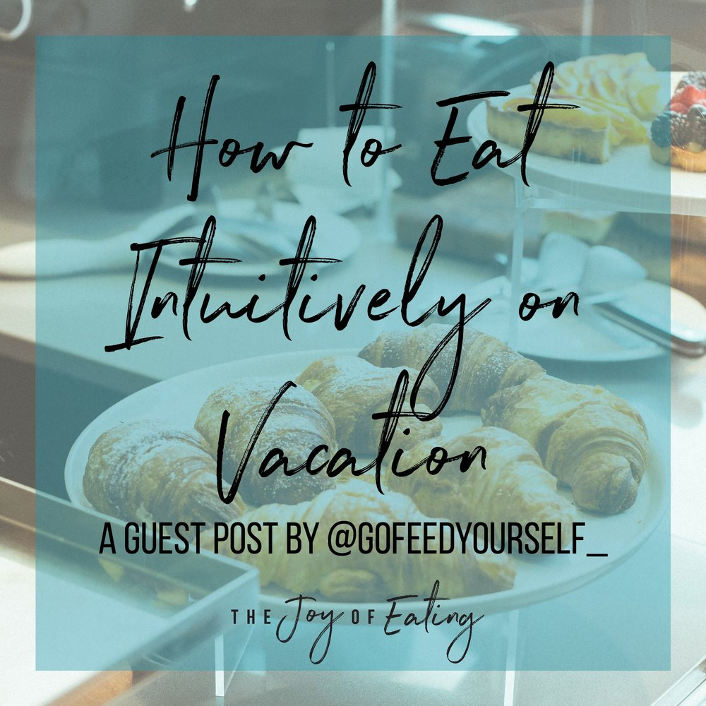 Traveling somewhere this summer? Learn how to eat intuitively on vacation! #intuitiveeating #haes #wellness #nondiet #healthateverysize #travel