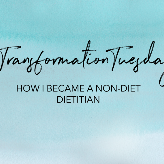 My Path to Becoming an Intuitive Eating/HAES Dietitian
