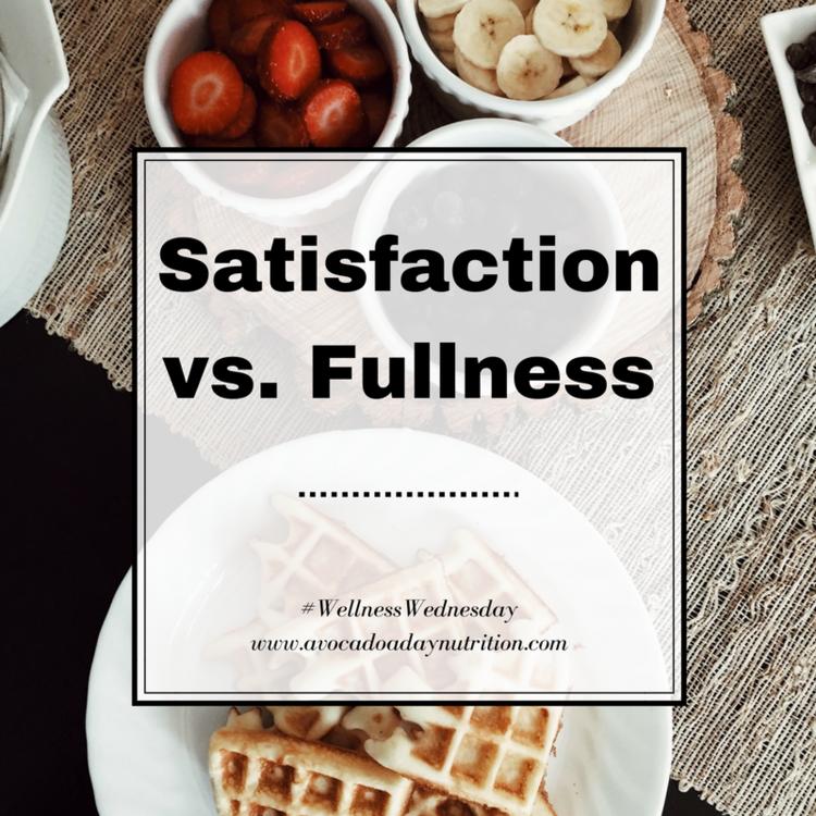 Satisfaction vs. Fullness