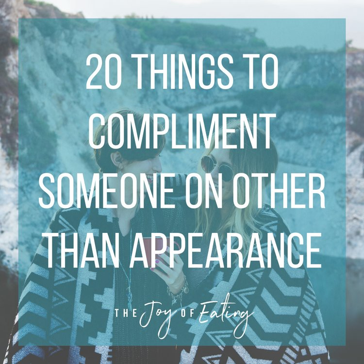 20 Things to Compliment Someone on Other Than Appearance