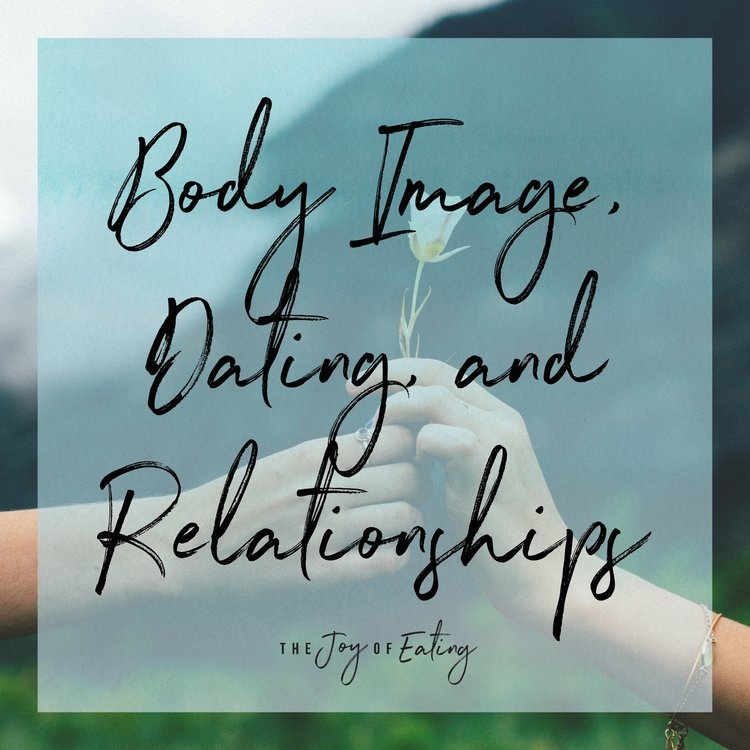 Body Image, Dating and Relationships