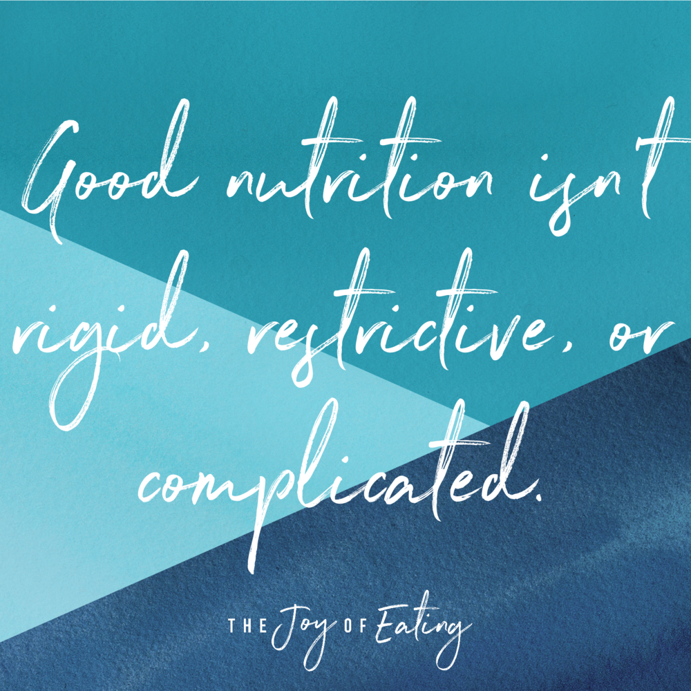 good nutrition isn't rigid restrictive or complicated.png