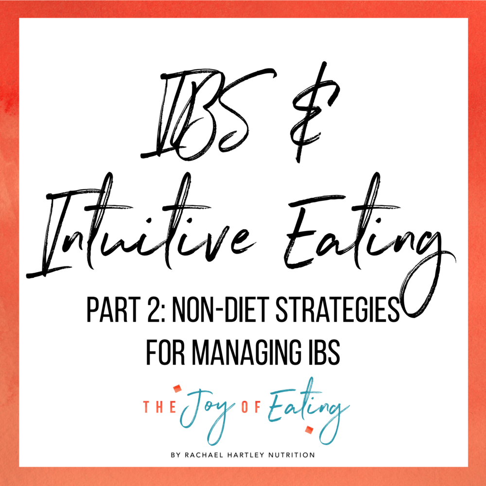 Learn non-diet strategies for managing IBS symptoms. #intuitiveeating #haes #ibs #guthealth