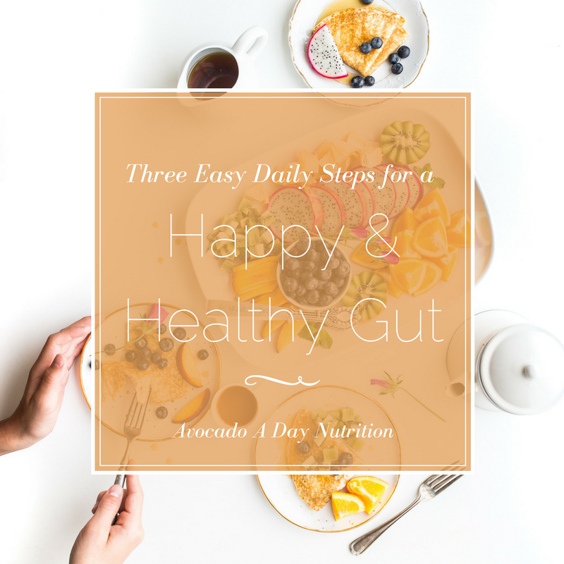 Three Easy Daily Steps for a Happy and Healthy Gut