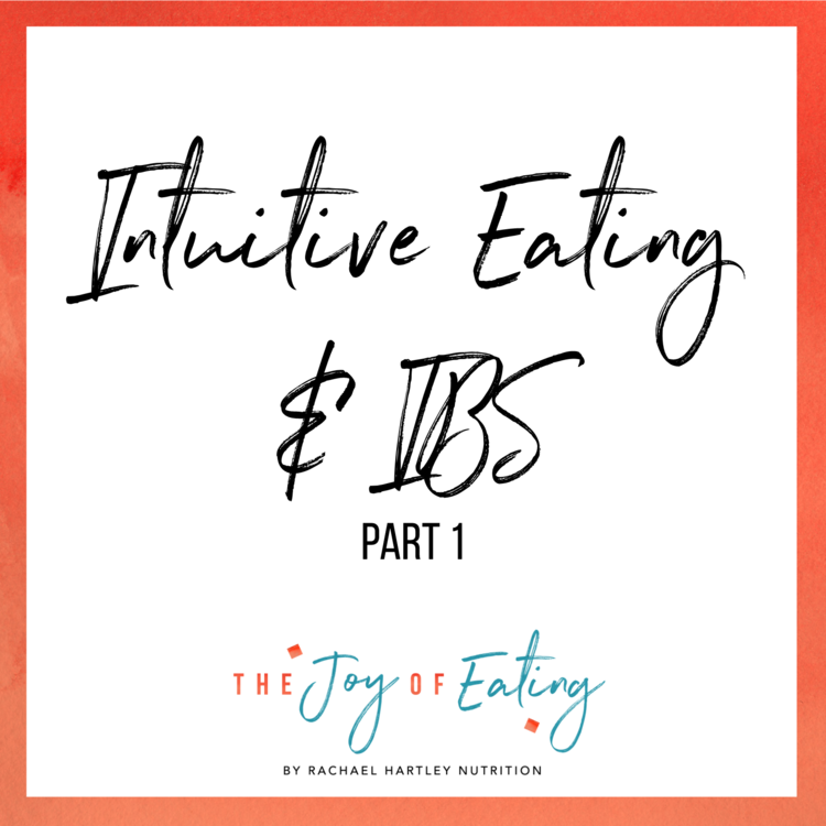IBS & Intuitive Eating: Part 1
