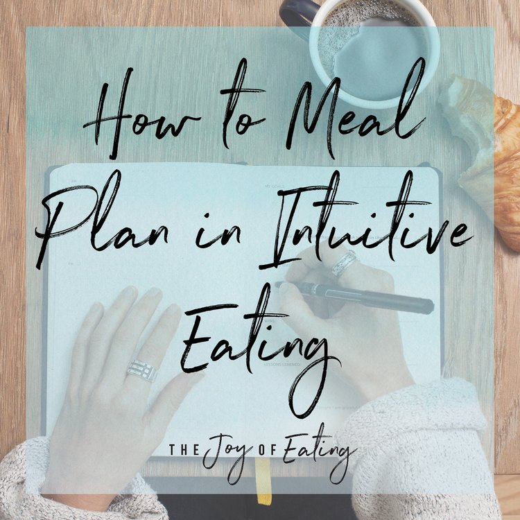How to Meal Plan in Intuitive Eating