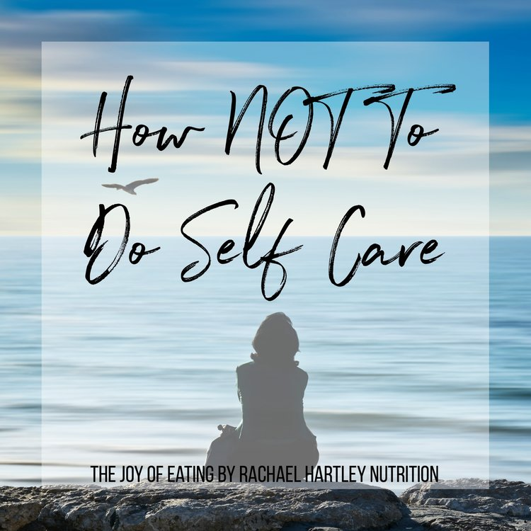 How Not to Do Self Care