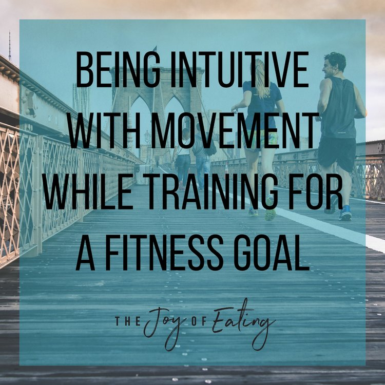 Being Intuitive with Movement While Training for a Fitness Goal