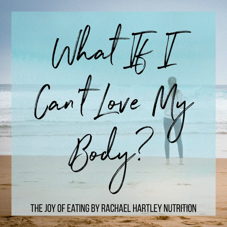 What if I Can't Love My Body? Exploring Body Respect, Acceptance, Trust and Love