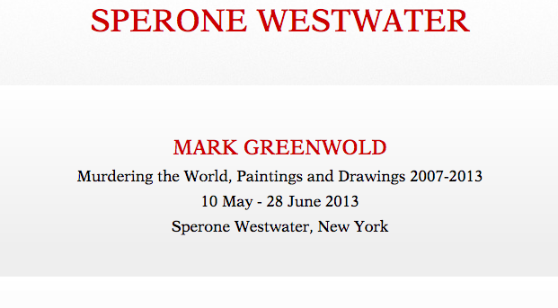 Mark Greenwold: Murdering the World - May 10 – June 28, 2013Sperone Westwater Gallery, New York