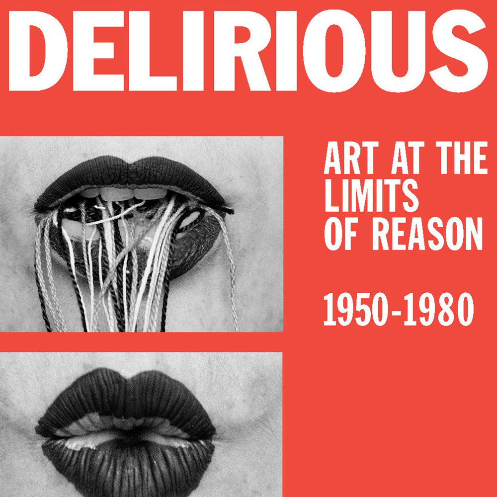 Delirious: Art at the Limits of Reason, 1950–1980 - Metropolitan Museum of Art | September 13, 2017 – January 14, 2018