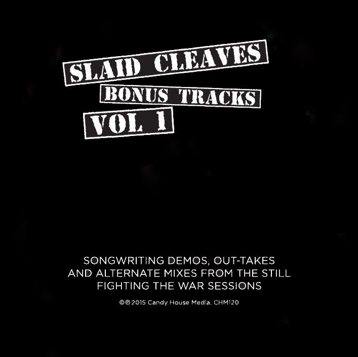 Bonus Tracks, Vol  1 - Liner Notes — Slaid Cleaves