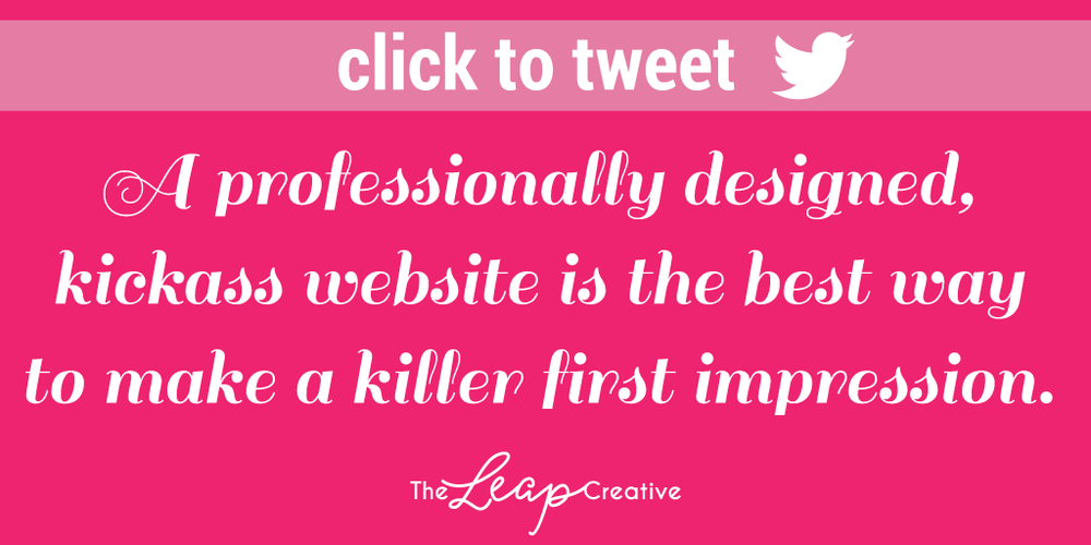 A professionally designed, kickass website is the best way to make a killer first impression.