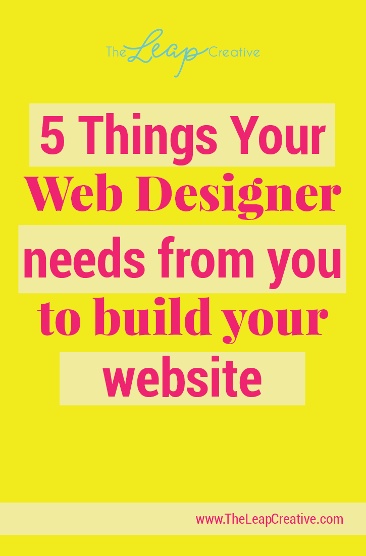 5 Things your web designer needs from you to build your website.png