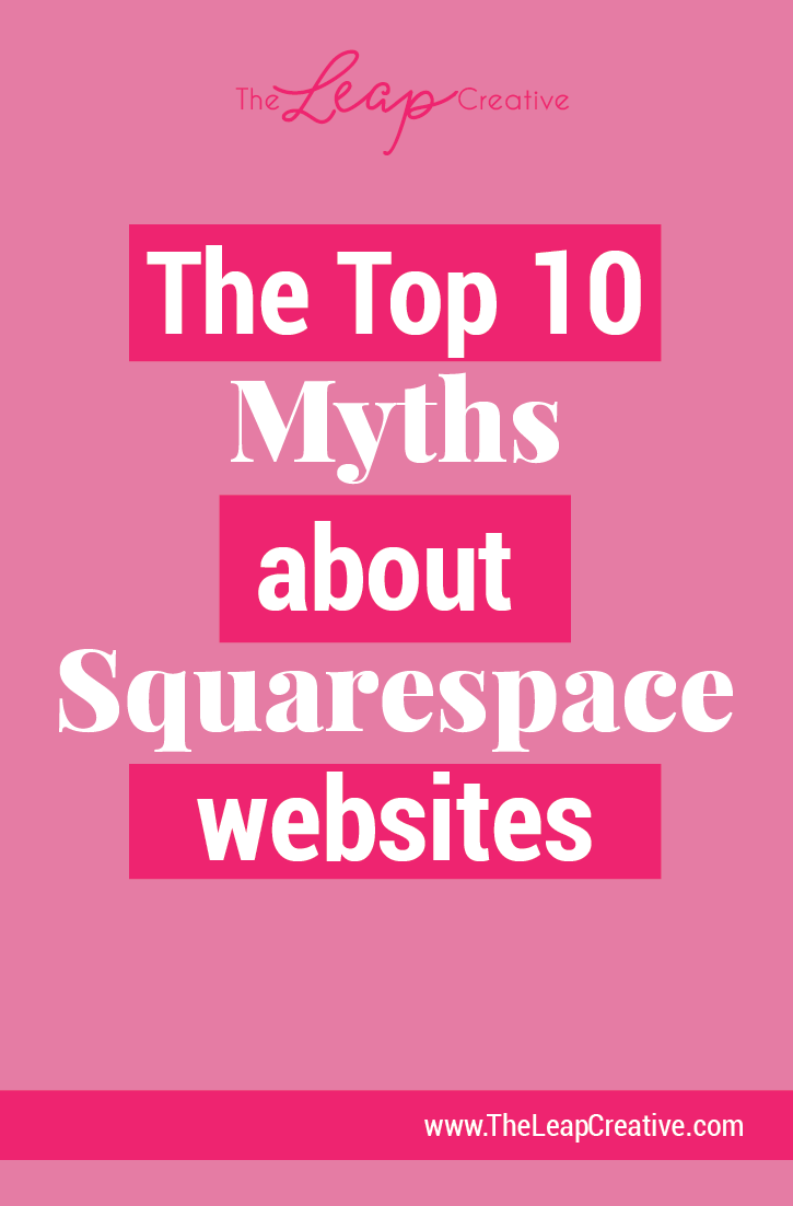 The 10 myths about Squarespace websites.png