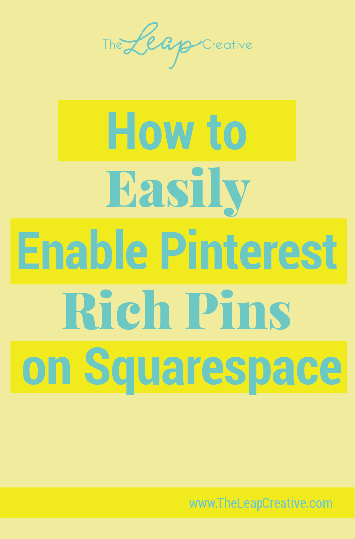How to Enable Pinterest Rich Pins in Squarespace.pngHow to Enable Pinterest Rich Pins in Squarespace