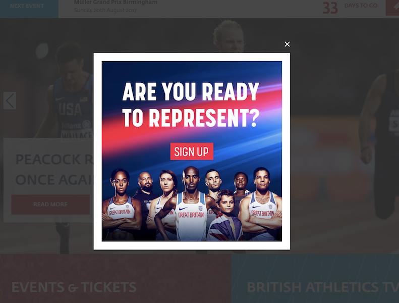 A modal window showing a newsletter sign-up appears as soon as you enter the UK Athletics website. This approach is likely to annoy users especially if their main goal was not signing up to a newsletter.