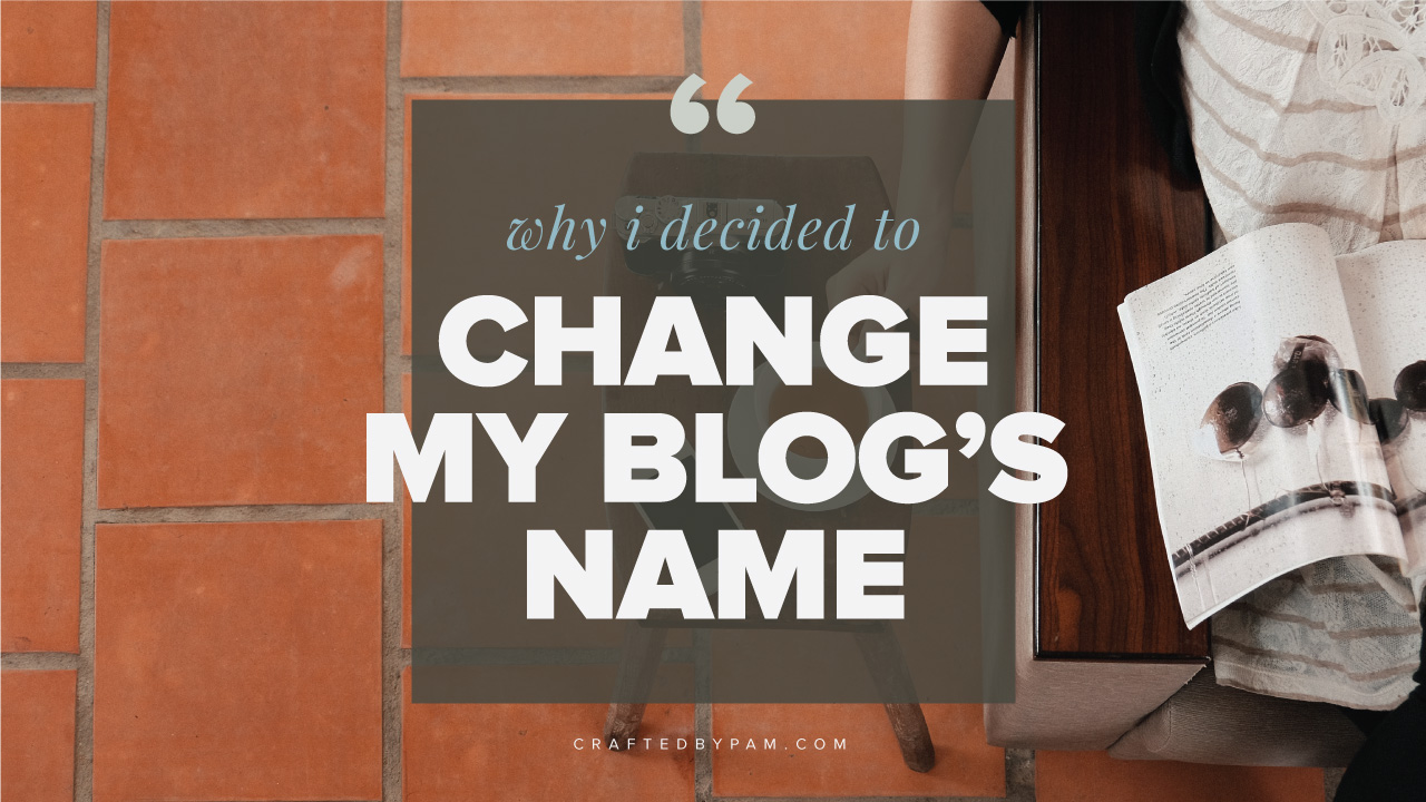 Why I Decided to Change My Blog's Name