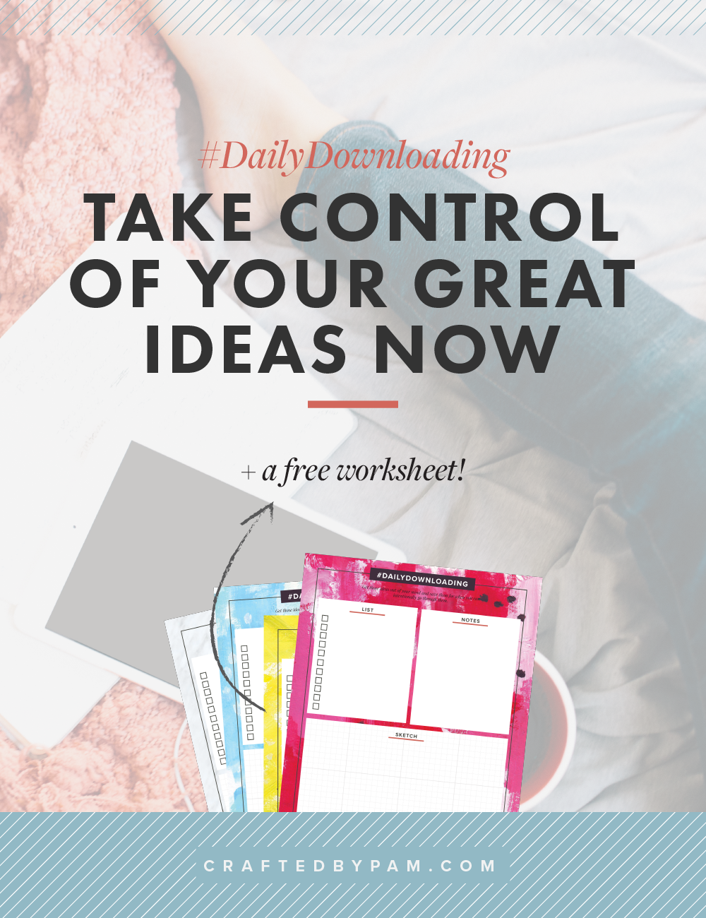 #DailyDownloading: a five-minute habit to regain control of your ideas (+ FREE worksheet!) | Crafted by Pam